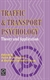 Picture of Traffic and Transport Psychology: Theory and Application