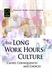 Picture of The Long Work Hours Culture: Causes, Consequences and Choices