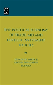 Picture of The Political Economy of Trade, Aid and Foreign Investment Policies