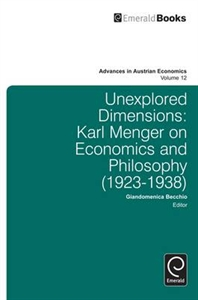 Picture of Unexplored Dimensions: Karl Menger on Economics and Philosophy (1923-1938)