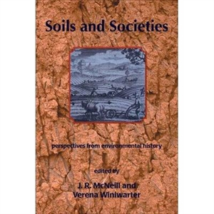 Picture of Soils and Societies: Perspectives from Environmental History (2nd Edition)