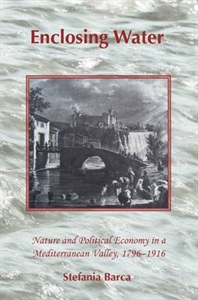 Picture of Enclosing Water: Nature and Political Economy in a Mediterranean Valley, 1796-1916 - Paperback