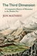 Picture of The Third Dimensions: A Comparative History of Mountains in the Modern Era