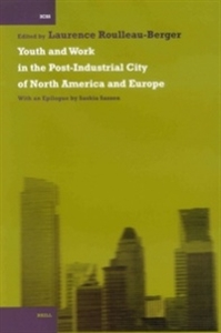 Picture of Youth and Work in the Post-Industrial City of North America and Europe