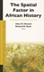 Picture of The Spatial Factor in African History
