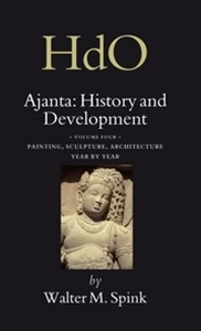 Picture of Ajanta: History and Development, Volume 4 Painting, Sculpture, Architecture - Year by Year