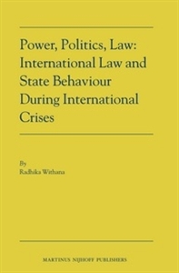 Picture of Power, Politics, Law: International Law and State Behaviour During International Crises