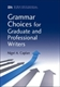 Picture of GRAMMAR CHOICES FOR GRADUATE AND PROFESSIONAL WRITERS