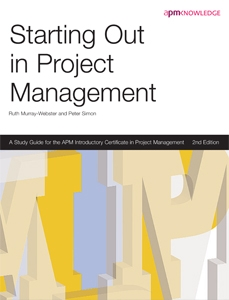 Picture of Starting Out in Project Management: A Study Guide for the APM Introductory Certificate in Project Management - 2nd Edition
