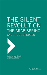 Picture of The Silent Revolution: The Arab Spring and the Gulf States.