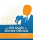 Picture of THE GIS GUIDE FOR ELECTED OFFICIALS