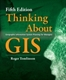 Picture of THINKING ABOUT GIS, 5TH ED