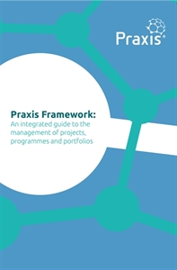 Picture of Praxis Framework: An integrated guide to the management of projects, programmes and portfolios