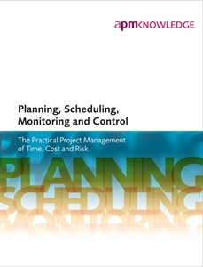 Picture of Planning, Scheduling, Monitoring and Control: The Practical Project Management of Time, Cost and Risk