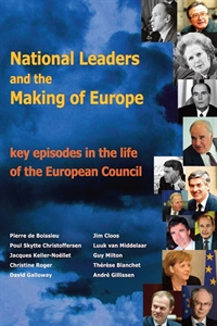 Picture of National Leaders and the Making of Europe - Key Episodes in the Life of the European Council