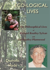 Picture of Eco-logical Lives. The Philosophical Lives of Richard Routley/ Sylvan and Val Routley/ Plumwood