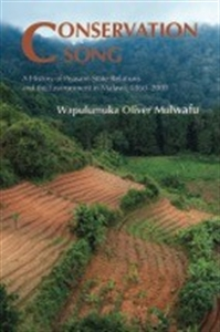 Picture of Conservation Song: A History of Peasant-State Relations and the Environment in Malawi, 1860-2000