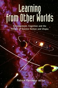 Picture of Learning from Other Worlds: Estrangement, Cognition, and the Politics of Science Fiction and Utopia