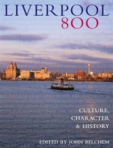 Picture of Liverpool 800 Limited Edition: Character, Culture, History