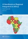 Picture of A Handbook on Regional Integration in Africa: Towards Agenda 2063