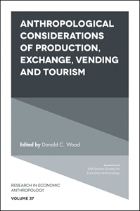 Picture of Anthropological Considerations of Production, Exchange, Vending and Tourism