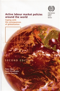 Picture of Active labour market policies around the world. Coping with the consequences of globalization (2nd ed.)