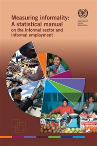 Picture of Measuring informality: A statistical manual on the informal sector and informal employment (CD included)