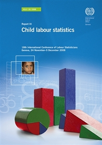Picture of Child labour statistics. Report III. 18th International Conference of Labour Statisticians (ICLS/18/2008). Geneva, 24 November-5 December 2008