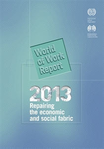 Picture of World of Work Report 2013: Repairing the economic and social fabric