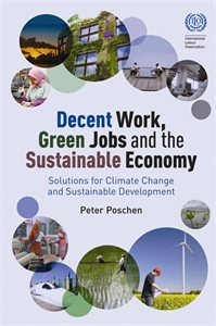 Picture of Decent work, green jobs and the sustainable economy: Solutions for climat change and sustainable development from the world of work