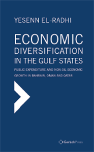 Picture of Economic Diversification in the Gulf States: Public Expenditure and Non-Oil Economic Growth in Bahrain, Oman and Qatar