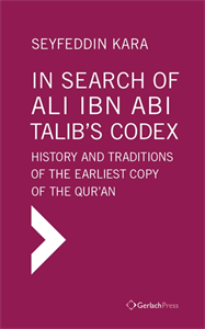 Picture of In Search of Ali ibn Abi Talib's Codex: History and Traditions of the Earliest Copy of the Qur'an