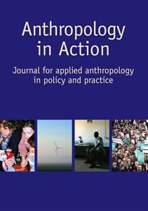 Picture of Anthropology in Action: Journal of Applied Anthropology in Policy and Practice - Maintenance Fee for Continuing Access to Online Content