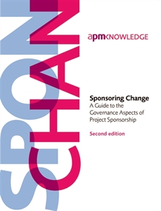 Picture of Sponsoring Change 2nd edition: A Guide to the Governance Aspects of Project Sponsorship