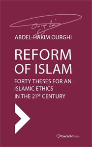 Picture of REFORM OF ISLAM: FORTY THESES FOR AN ISLAMIC ETHICS IN THE 21ST CENTURY