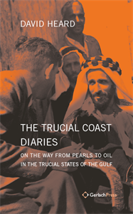 Picture of THE TRUCIAL COAST DIARIES: On the Way from Pearls to Oil in the Trucial States of the Gulf