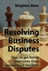 Picture of Resolving Business Disputes: Resolving Business Disputes