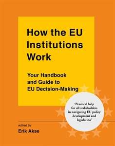 Picture of How the EU Institutions Work: Your handbook and guide to EU decision-making