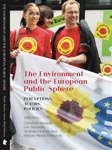 Picture of The Environment and the European Public Sphere: Perceptions, Actors, Policies