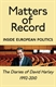 Picture of Matters of Record: Inside European Politics: The Diaries of David Harley 1992-2010